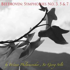 Beethoven: Symphonies Nos. 3, 5 & 7