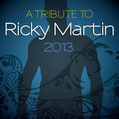 A Tribute to Ricky Martin 2013