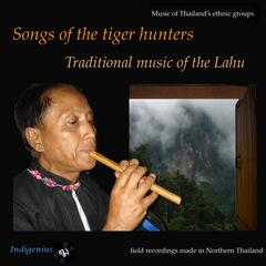 Songs of the Tiger Hunters:Traditional Music of the Lahu
