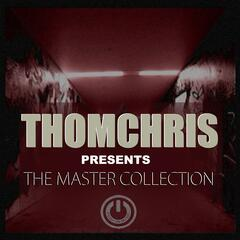 ThomChris presents The Master Collection