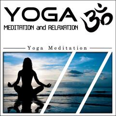 Yoga Meditation and Relaxation: Yoga Meditation