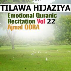 Tilawa Hijaziya - Emotional Quranic Recitatioin,  Vol. 22