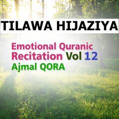 Tilawa Hijaziya - Emotional Quranic Recitation, Vol. 12