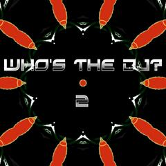 Who's the Dj?, Vol. 2