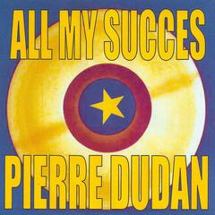 All My Succes - Pierre Dudan