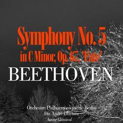 Beethoven:  Symphony No. 5 in C Minor, Op. 67, 'Fate'
