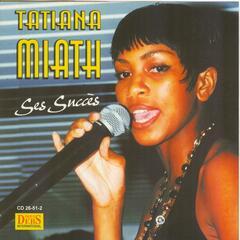 Tatiana Miath, ses succès