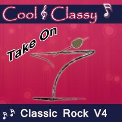 Cool & Classy: Take On Classic Rock, Vol. 4
