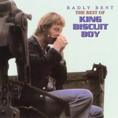 Badly Bent the Best of King Biscuit Boy