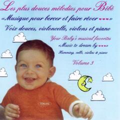 Les plus douces mélodies pour bébé, vol. 3