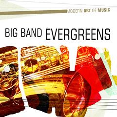 Modern Art of Music: Big Band Evergreens