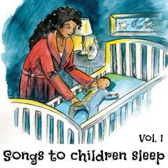 Songs to Children Sleep, Vol. 1