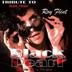 Black Pearl: Tribute to Rebel, Pirate