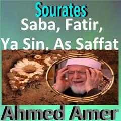 Sourates Saba, Fatir, Ya Sin, As Saffat