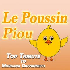 Top Tribute to Morgana Giovannetti: le poussin Piou
