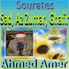 Sourates Sad, Az Zumar, Ghafir