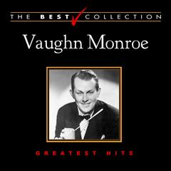 The Best Collection: Vaughn Monroe