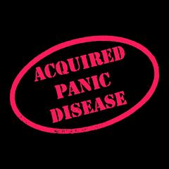 Acquired Panic Disease