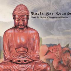 Nayla Bar Lounge  Music for Nights of Romance and Passion