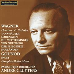 Richard Wagner : Overtures and Preludes - Charles Gounod: Faust, Complete Ballet Music