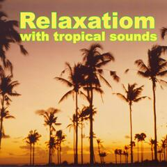 Relaxation With Tropical Sounds