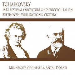 Tchaikovsky: 1812 Festival Overture & Capriccio Italien - Beethoven: Wellington's Victory