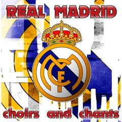 Real Madrid Choirs and Chants