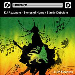Stories of Horns / Strictly Dubplate