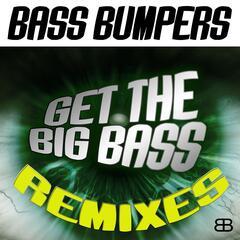 Get the Big Bass (Remixes)