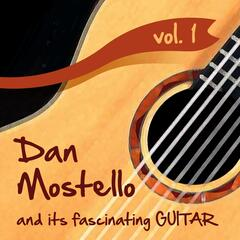 Dan Mostello and its fascinating Guitar, Vol.1