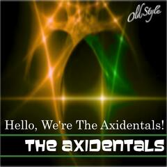 Hello, We're the Axidentals!