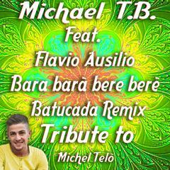 Bara Barà Bere Berè Tribute to Michel Telò