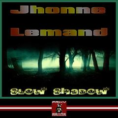 Slow Shadow