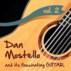 Dan Mostello and its fascinating Guitar, Vol. 2