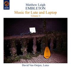 Embleton: Music for Lute and Laptop Vol. 4