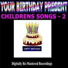 Your Birthday Present - Childrens Songs - 2