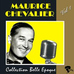 Maurice Chevalier: collection belle époque, vol. 1