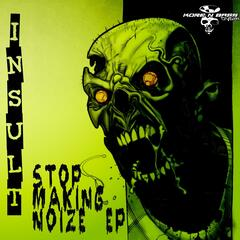 Stop Making Noize