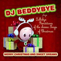 DJ Beddybye Plays Lullabye Renditions of the Classic Songs of Christmas