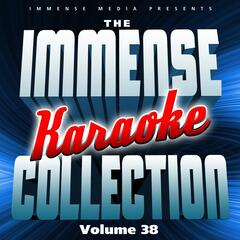 Immense Media Presents - the Immense Karaoke Collection, Vol. 38
