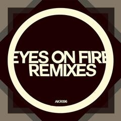 Eyes On Fire Remixes