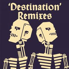 Destination Remixes