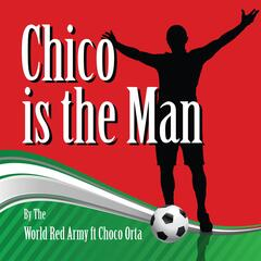Chico Is the Man
