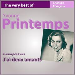 The Very Best of Yvonne Printemps: J'ai deux amants