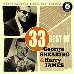 The Masters of Jazz: 33 Best of George Shearing & Harry James