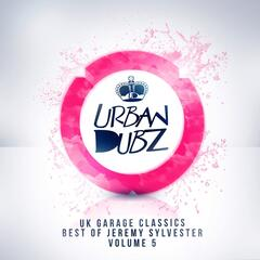 UK Garage Classics - Best of Jeremy Sylvester, Vol. 5