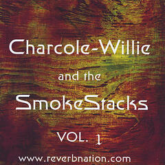 Charcole Willie and the Smokestacks, vol. 1