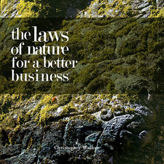 The Laws of Nature for Better Business