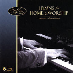 Hymns for Home & Worship, Volume Five ~ Consecration
