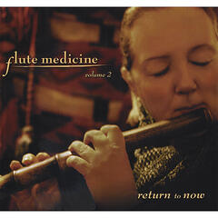 Flute Medicine, Vol. 2: Return to Now